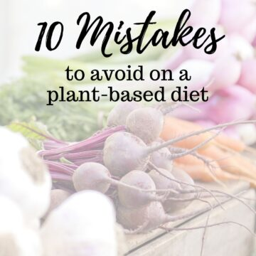 Don't fall victim to these mistakes! These are the top 10 common pitfalls when making the switch to a plant-based diet plus our TOP TIPS to avoid them so you can thrive on a plant-based diet. #goingvegan #plantbased #vegandiet #howtogovegan #howtogoplantbased #veganforbeginners #plantbasedforbeginners