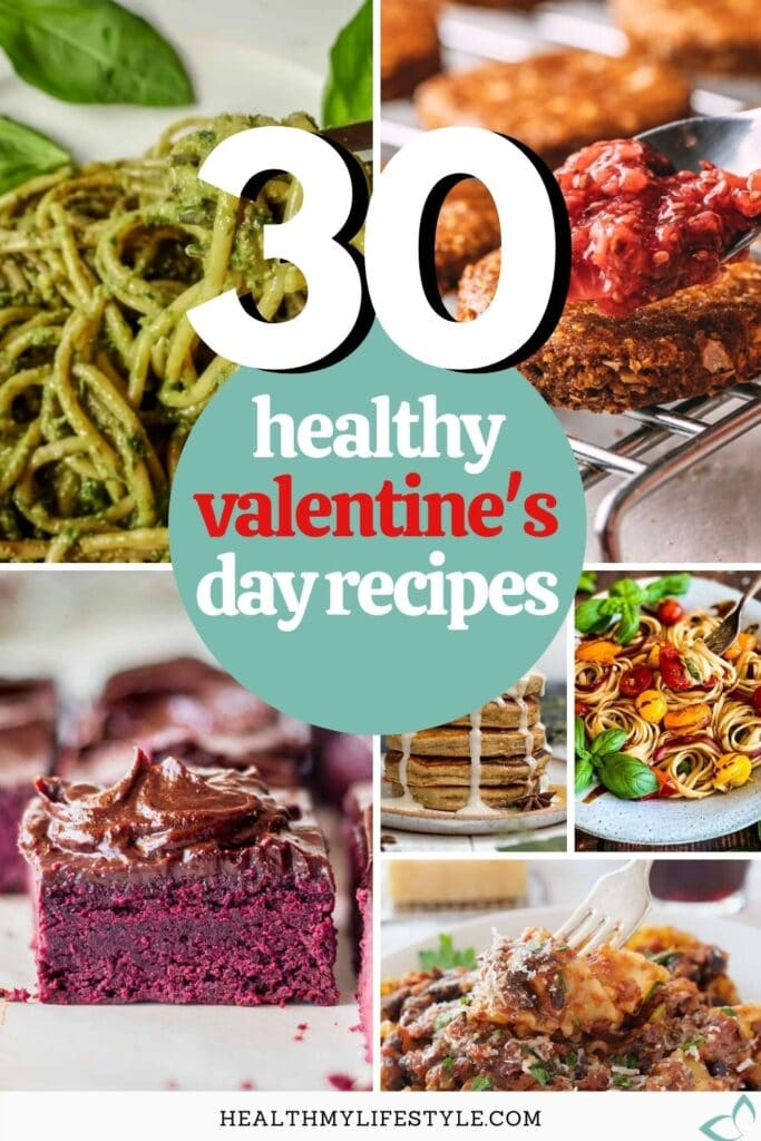 A collage of healthy recipes. text on image: 30 healthy valentine's day recipes